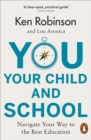 You, Your Child and School : Navigate Your Way to the Best Education - Book