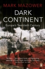 Dark Continent : Europe's Twentieth Century - eBook