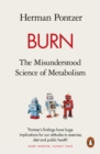 Burn : The Misunderstood Science of Metabolism - eBook