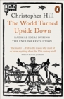 The World Turned Upside Down : Radical Ideas During the English Revolution - Book