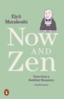 Now and Zen : Notes from a Buddhist Monastery: with Illustrations - eBook