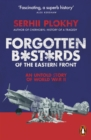 Forgotten Bastards of the Eastern Front : An Untold Story of World War II - Book