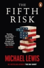 The Fifth Risk : Undoing Democracy - Book