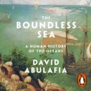 The Boundless Sea : A Human History of the Oceans - eAudiobook