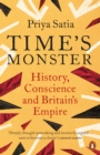 Time's Monster : History, Conscience and Britain's Empire - eBook