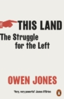 This Land : The Struggle for the Left - Book