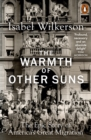 The Warmth of Other Suns : The Epic Story of America's Great Migration - Book