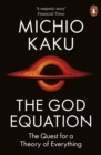 The God Equation : The Quest for a Theory of Everything - eBook