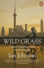 Wild Grass : China's Revolution from Below - Book