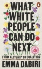 What White People Can Do Next : From Allyship to Coalition - eBook