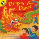 Dragon Dance : A Chinese New Year Lift-the-Flap Book - Book