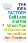 The Idea Factory : Bell Labs and the Great Age of American Innovation - Book