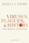 Viruses, Plagues, and History : Past, Present, and Future - Book