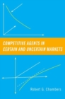 Competitive Agents in Certain and Uncertain Markets - Book