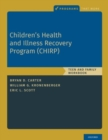Children's Health and Illness Recovery Program (CHIRP) : Teen and Family Workbook - Book