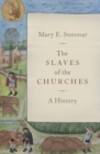 The Slaves of the Churches : A History - Book