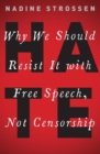 HATE : Why We Should Resist it With Free Speech, Not Censorship - Book