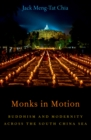 Monks in Motion : Buddhism and Modernity Across the South China Sea - eBook