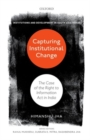 Capturing Institutional Change : The Case of the Right to Information Act in India - Book