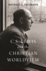C. S. Lewis and the Christian Worldview - Book
