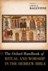 The Oxford Handbook of Ritual and Worship in the Hebrew Bible - Book