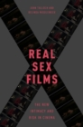 Real Sex Films : The New Intimacy and Risk in Cinema - Book