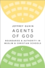 Agents of God : Boundaries and Authority in Muslim and Christian Schools - Book