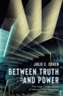 Between Truth and Power : The Legal Constructions of Informational Capitalism - Book