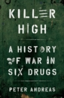 Killer High : A History of War in Six Drugs - Book