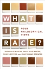 What Is Race? : Four Philosophical Views - eBook