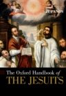 The Oxford Handbook of the Jesuits - eBook