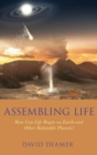 Assembling Life : How Can Life Begin on Earth and Other Habitable Planets? - Book