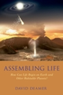 Assembling Life : How Can Life Begin on Earth and Other Habitable Planets? - eBook