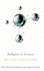 Religion vs. Science : What Religious People Really Think - Book