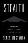 Stealth : The Secret Contest to Invent Invisible Aircraft - Book