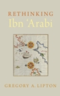 Rethinking Ibn 'Arabi - Book