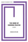 The Book of Common Prayer: A Guide - Book
