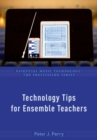 Technology Tips for Ensemble Teachers - Book