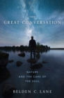 The Great Conversation : Nature and the Care of the Soul - eBook