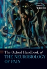 The Oxford Handbook of the Neurobiology of Pain - eBook