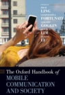 The Oxford Handbook of Mobile Communication and Society - Book