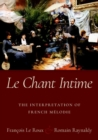 Le Chant Intime : The interpretation of French melodie - Book