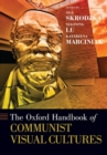 The Oxford Handbook of Communist Visual Cultures - Book