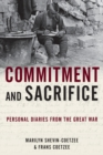 Commitment and Sacrifice : Personal Diaries from the Great War - Book