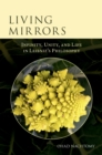 Living Mirrors : Infinity, Unity, and Life in Leibniz's Philosophy - eBook