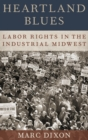 Heartland Blues : Labor Rights in the Industrial Midwest - Book