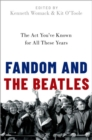 Fandom and The Beatles : The Act You've Known for All These Years - Book