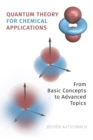 Quantum Theory for Chemical Applications : From Basic Concepts to Advanced Topics - Book