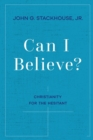Can I Believe? : Christianity for the Hesitant - Book