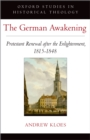 The German Awakening : Protestant Renewal after the Enlightenment, 1815-1848 - eBook
